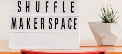 Shuffle makerspace