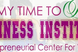 It's My Time to Rise Business Institute & Entrepreneurial Center for Women, Roseville